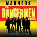 Madness The Dangermen Sessions Volume One